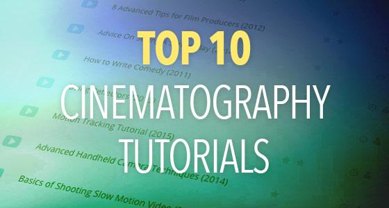 Top Cinematography Tutorials