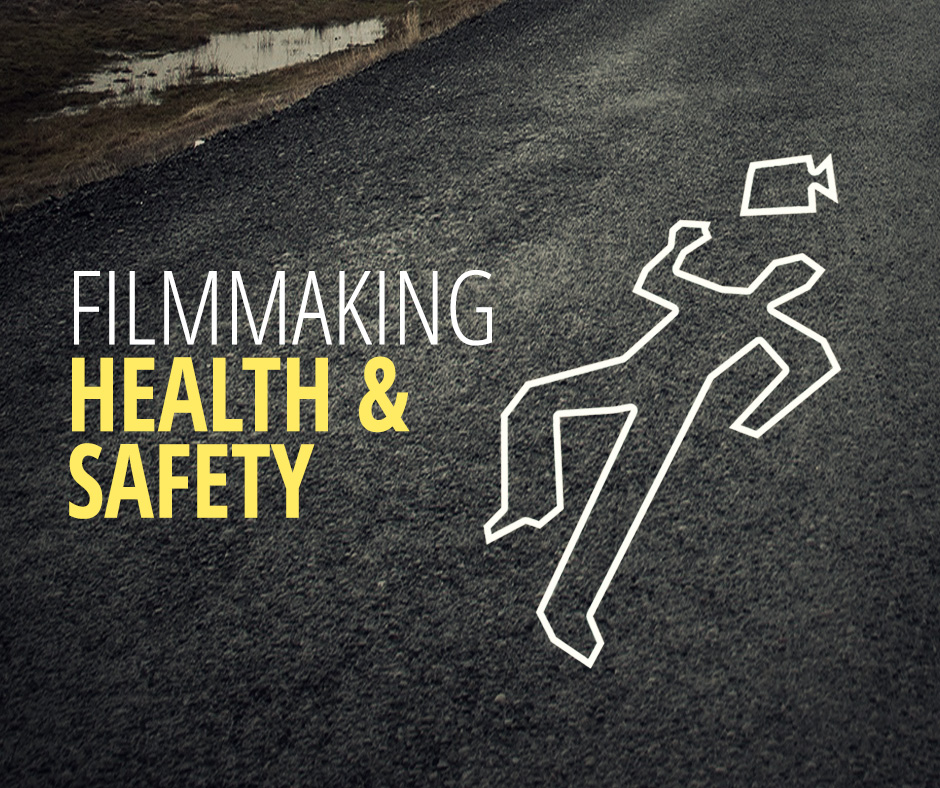 Filmmaking Health  U0026 Safety